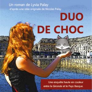 Communiqué de presse DUO DE CHOC de Lyvia Palay